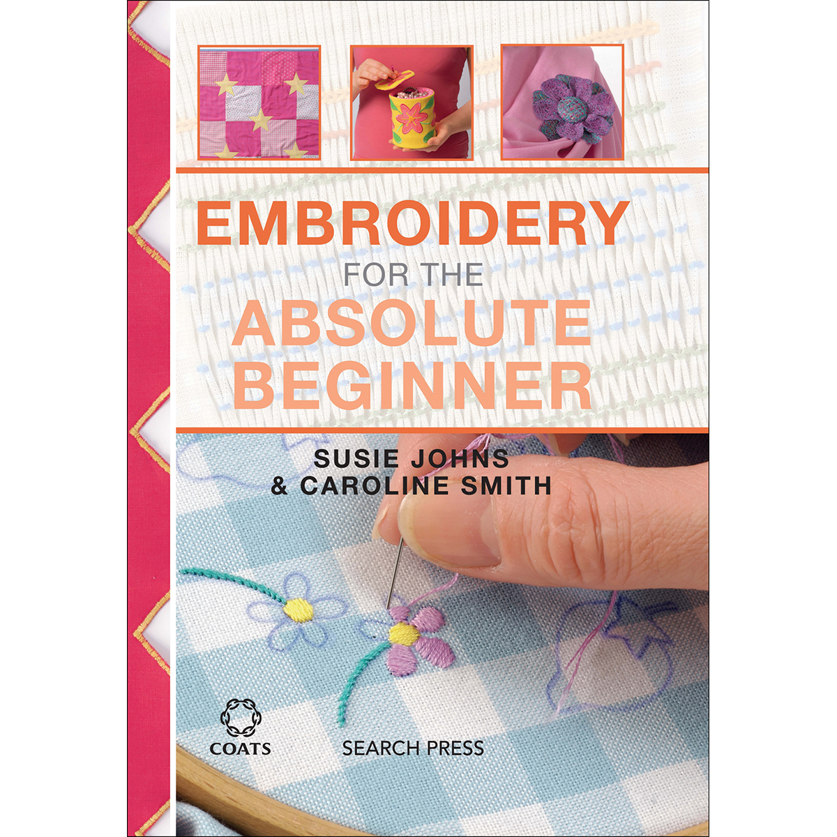 Search Press Books-Embroidery For The Absolute Beginner