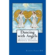 Dancing with Angels : Collection of Hospice Stories