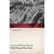 With Those Who Wait (WWI Centenary Series) - eBook
