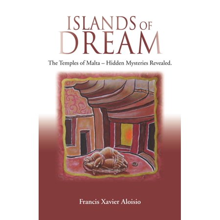 Islands of Dream: The Temples of Malta, Hidden Mysteries Revealed - eBook - Temple Guard Legends Of The Hidden Temple