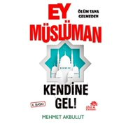 Ey Mslman Kendine Gel! - eBook
