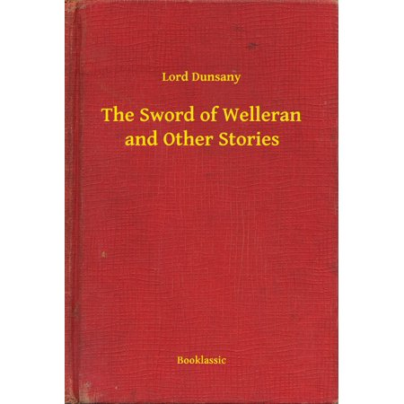 The Sword of Welleran and Other Stories - eBook