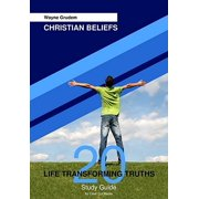 Christian Beliefs Study Guide : 20 Life Transforming Truths