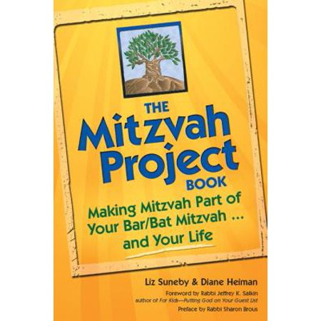 The Mitzvah Project Book : Making Mitzvah Part of Your Bar/Bat Mitzvah ... and Your Life - Best Bat Mitzvah Themes