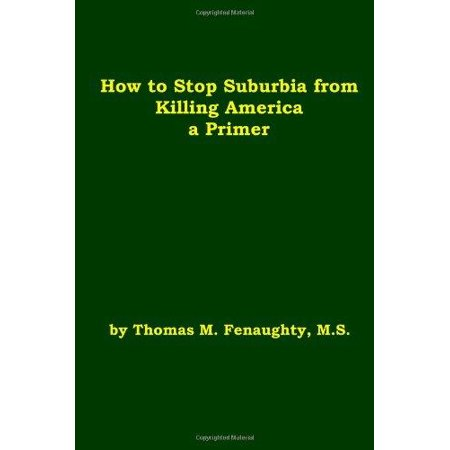 How to Stop Suburbia from Killing America - a Primer - image 1 de 1