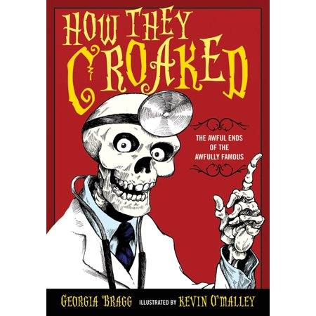 How They Croaked: The Awful Ends of the Awfully Famous (Paperback) - Famous Book Characters For Halloween