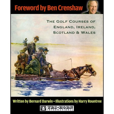 The Golf Courses of England, Ireland, Scotland & Wales -