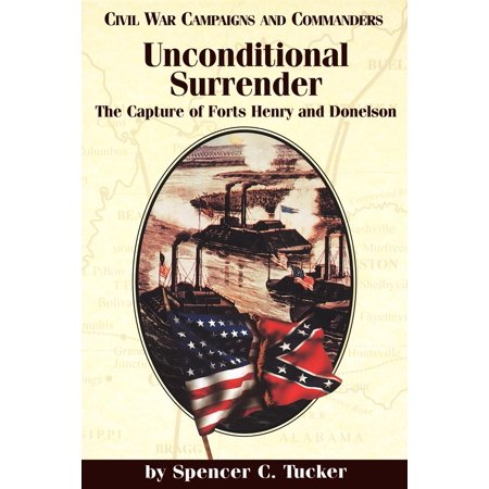 Civil War Campaigns & Commanders (Paperback): Unconditional Surrender: The Capture of Forts Henry and Donelson (Paperback) - Fort Henry Halloween
