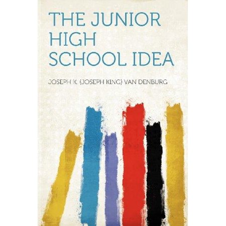 The Junior High School Idea