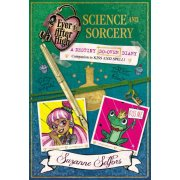 Ever After High: Science and Sorcery: A Destiny Do-Over Diary