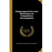 Religionsgeschichte Unter Mitwirkung Von Fachgelehrten Herausgegeben