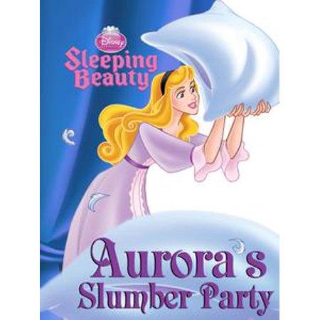 Sleeping Beauty: Aurora's Slumber Party - eBook