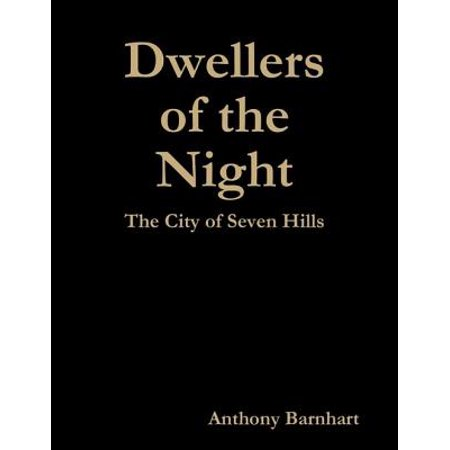 Dwellers of the Night: The City of Seven Hills - eBook - City Of Chino Hills Halloween