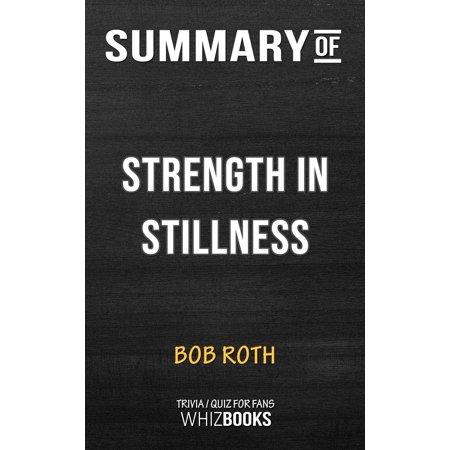 Summary of Strength in Stillness: The Power of Transcendental Meditation by Bob Roth (Trivia/Quiz for Fans) -