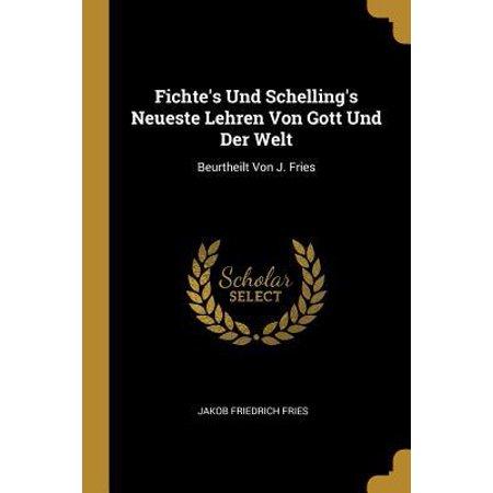 Fichte's Und Schelling's Neueste Lehren Von Gott Und Der Welt: Beurtheilt Von J. Fries Paperback (Neueste Glas-designs)