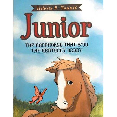 Junior : The Racehorse That Won Kentucky Derby