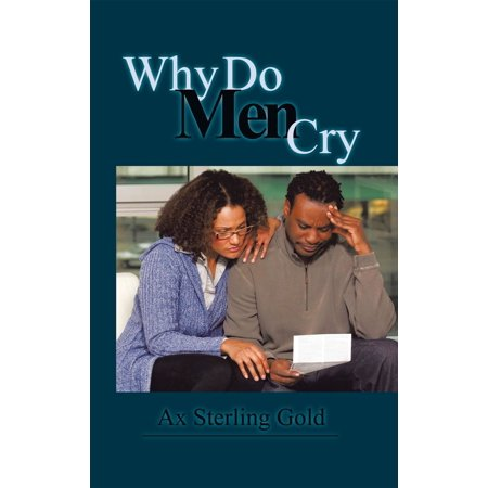 Why Do Men Cry - eBook (Yes Men Do Cry)
