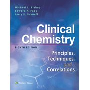 Clinical Chemistry : Principles, Techniques, Correlations