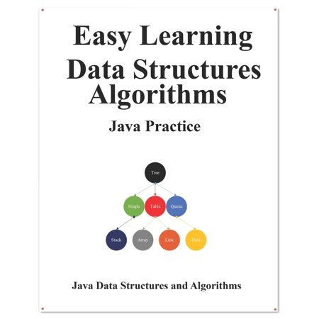 Easy Learning Data Structures & Algorithms Java Practice: Data Structures and Algorithms Guide in Java