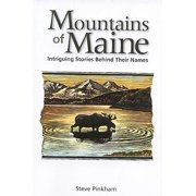 Mountains of Maine : Intriguing Stories Behind Their Names