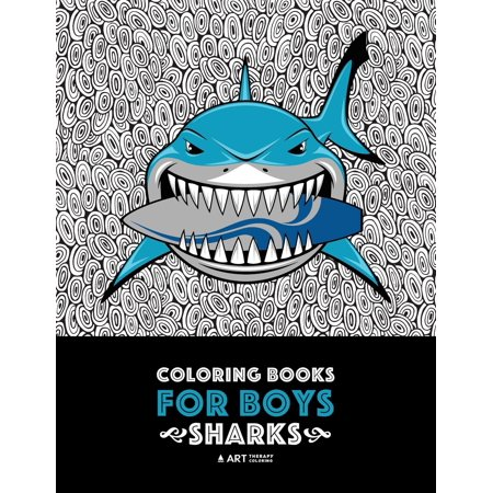 Coloring Pages Boys (Coloring Books For Boys: Sharks: Advanced Coloring Pages for Tweens, Older Kids & Boys, Geometric Designs & Patterns, Underwater Ocean Theme, Surfing Sharks, Pirate Sharks, Sports Sharks, Scary)