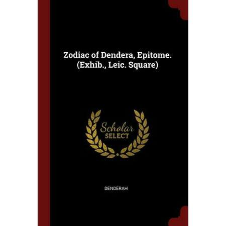Zodiac of Dendera, Epitome. (Exhib., Leic. (Epitome Hardware)