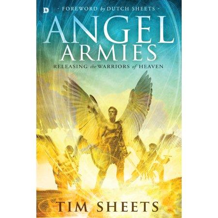 Angel Armies : Releasing the Warriors of Heaven