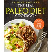 The Real Paleo Diet Cookbook : 250 All-New Recipes from the Paleo Expert
