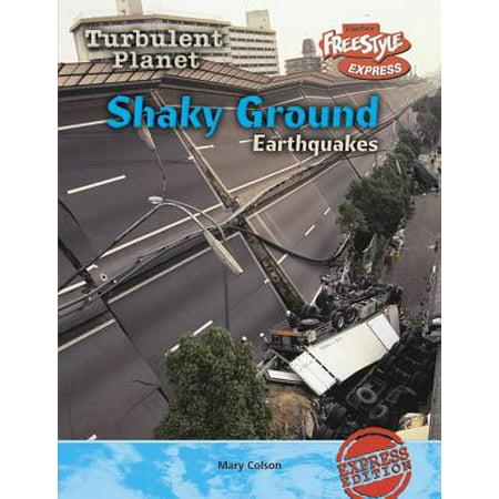 Shaky Ground Earthquakes