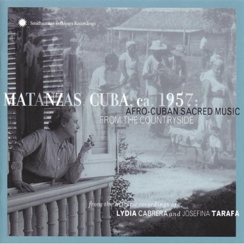Full title: Matanzas, Cuba, Ca. 1957: Afro-Cuban Sacred Music From The Countryside: From The Historic Recordings Of Lydia Cabrera And Josefina Tarafa.<BR>Includes liner notes by Morton Marks.<BR>Digitally remastered by Pete Reiniger.