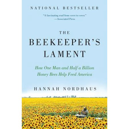The Beekeeper's Lament : How One Man and Half a Billion Honey Bees Help Feed (Half Man Half Biscuit The Trumpton Riots)