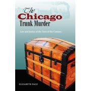 The Chicago's Trunk Murder : Law and Justice at the Turn of the Century (Hardcover)