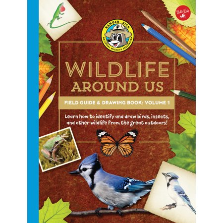 Ranger Rick's Wildlife Around Us Field Guide & Drawing Book: Volume 1 : Learn how to identify and draw birds, insects, and other wildlife from the great