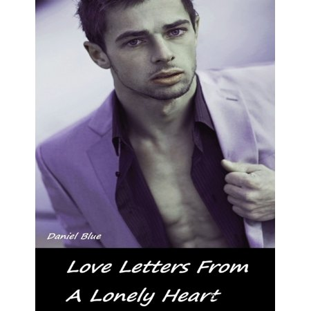 Love Letters from a Lonely Heart - eBook (Love Letters For Him From The Heart)