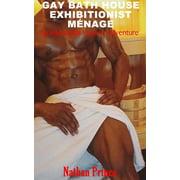 Gay Bath House Exhibitionist Menage - eBook
