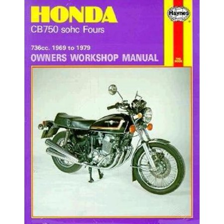 Honda Cb750 Sohc Fours Owners Workshop Manual, No. 131 : 736cc '69-'79