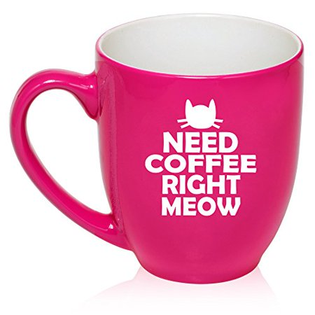 16 Oz Large Bistro Mug Ceramic Coffee Tea Glass Cup Cat Need Coffee Right Meow  Hot Pink