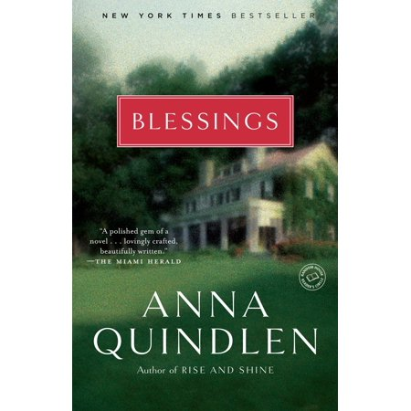 Blessings : A Novel (Anna Quindlen One True Thing)