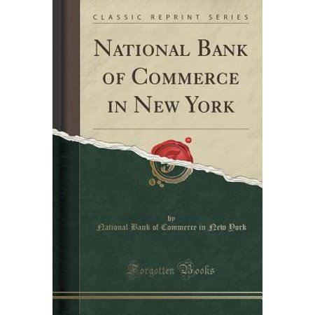 National Bank Of Commerce In New York  Classic Reprint