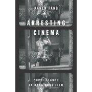 Arresting Cinema: Surveillance in Hong Kong Film (Paperback)