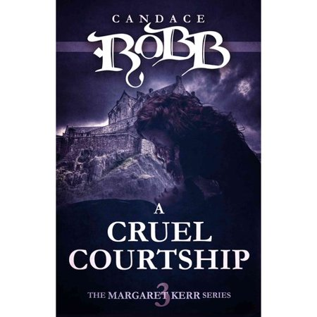A Cruel Courtship: The Margaret Kerr Series Book Three by