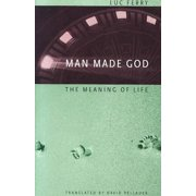 Man Made God : The Meaning of Life