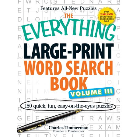 The Everything Large-Print Word Search Book Volume III : 150 easy-on-the-eyes