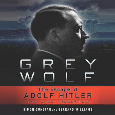 Grey Wolf: The Escape of Adolf Hitler (Audiobook)