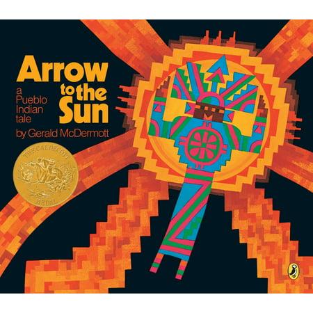 - Arrow to the Sun : A Pueblo Indian Tale