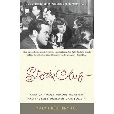 Stork Club : America's Most Famous Nightspot and the Lost World of Cafe (Most Famous Football Club In The World)