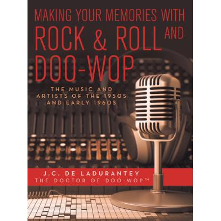 Making Your Memories with Rock & Roll and Doo-Wop - eBook ()