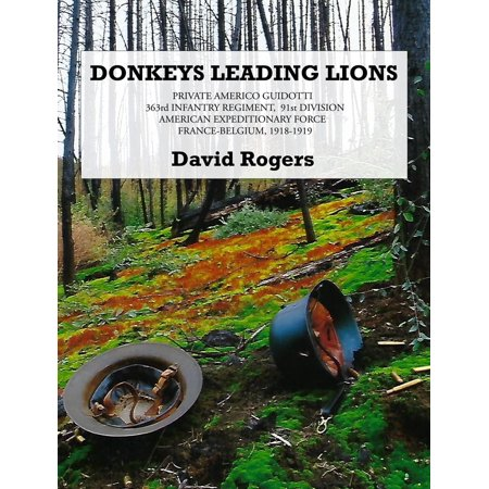 America Leaf (Donkeys Leading Lions: 363rd Infantry Regiment, 91st Division American Expeditionary Force, France-Belgium, 1918-1919 - eBook)