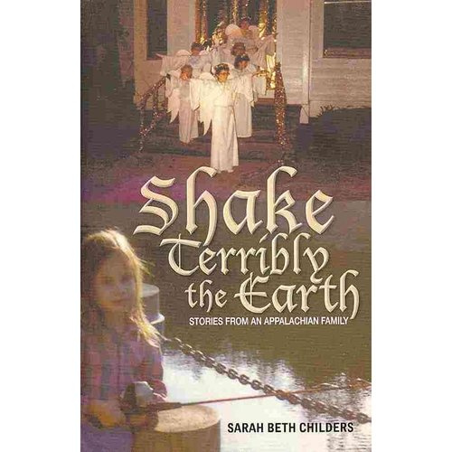 Shake Terribly the Earth: Stories from an Appalachian Family
