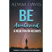 Be Awakened : A New You in 40 Days